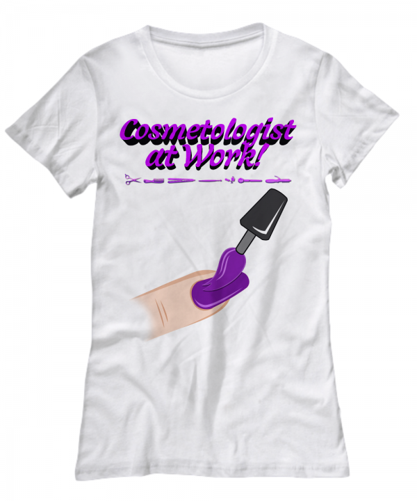 Cosmetologist at Work – Women's Tee Shirt