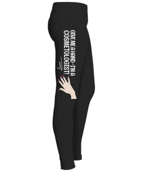 Give me a Hand - I'm a Cosmetologist – Leggings