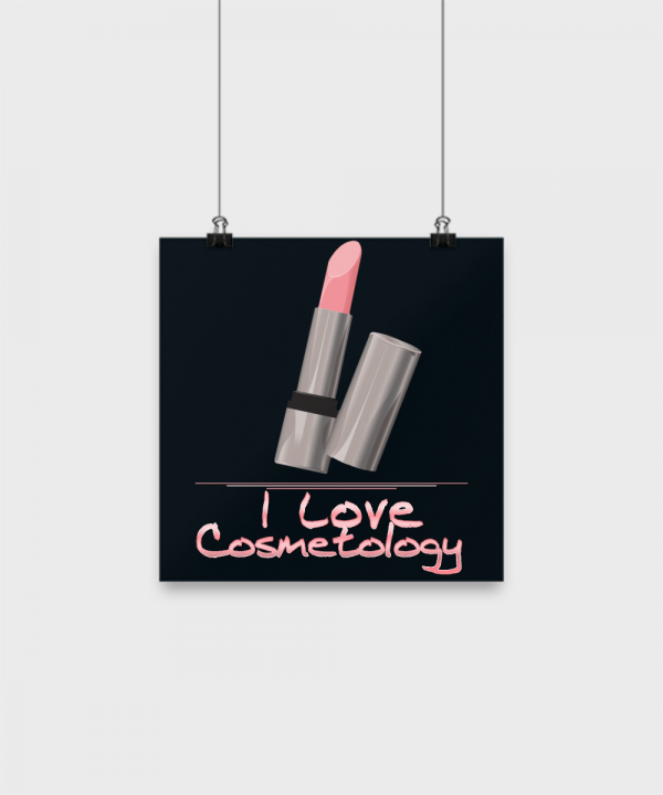 I Love Cosmetology – 10 x 10 Poster
