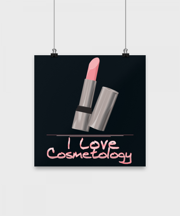 I Love Cosmetology – 12 x 12 Poster
